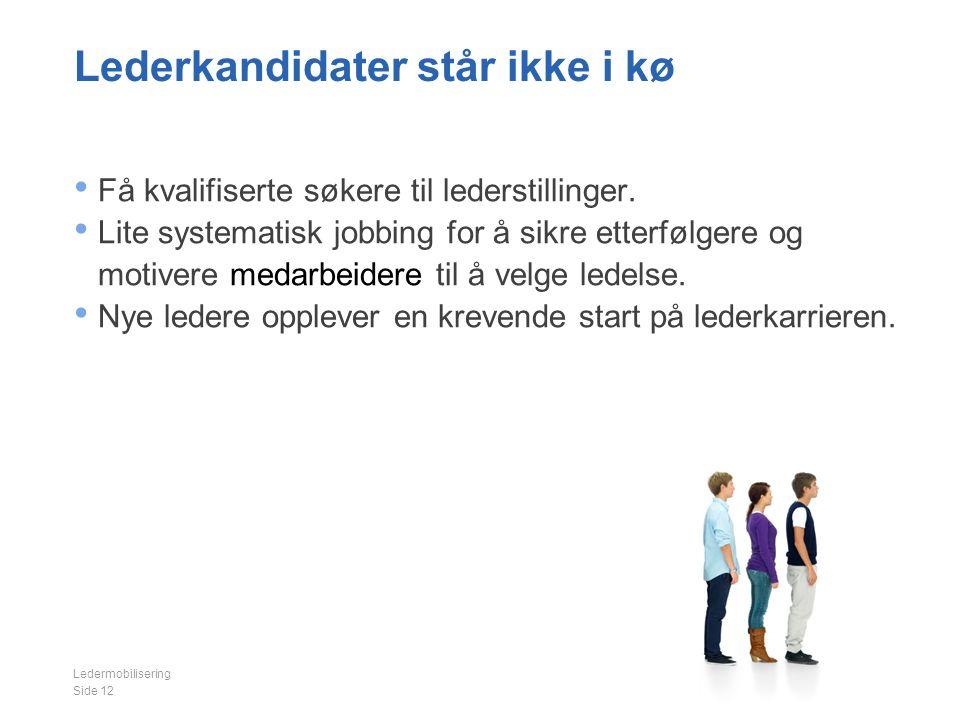 Lederkandidater står ikke i kø Få kvalifiserte søkere til lederstillinger.