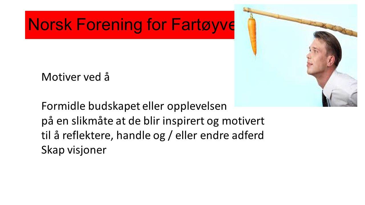 Norsk Forening for Fartøyvern Motiver ved å Formidle budskapet eller opplevelsen på en slikmåte at de blir inspirert og motivert til å reflektere, han