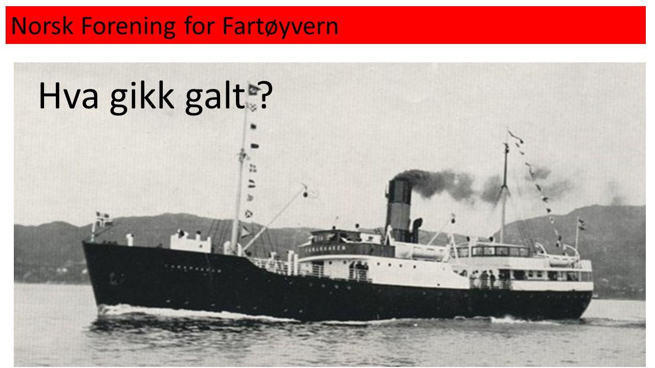 Norsk Forening for Fartøyvern Hva gikk galt