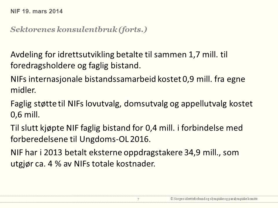 7© Norges idrettsforbund og olympiske og paralympiske komité Avdeling for idrettsutvikling betalte til sammen 1,7 mill.