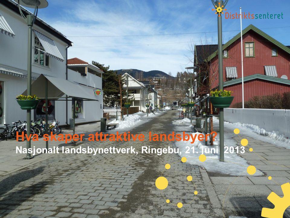 Hva skaper attraktive landsbyer Nasjonalt landsbynettverk, Ringebu, 21. juni 2013