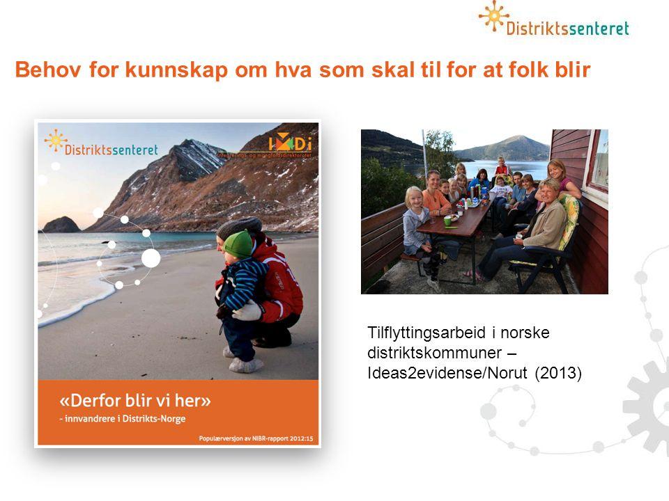 Behov for kunnskap om hva som skal til for at folk blir Tilflyttingsarbeid i norske distriktskommuner – Ideas2evidense/Norut (2013)