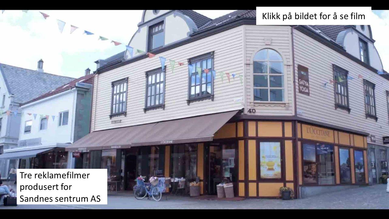 Klikk på bildet for å se film Tre reklamefilmer produsert for Sandnes sentrum AS