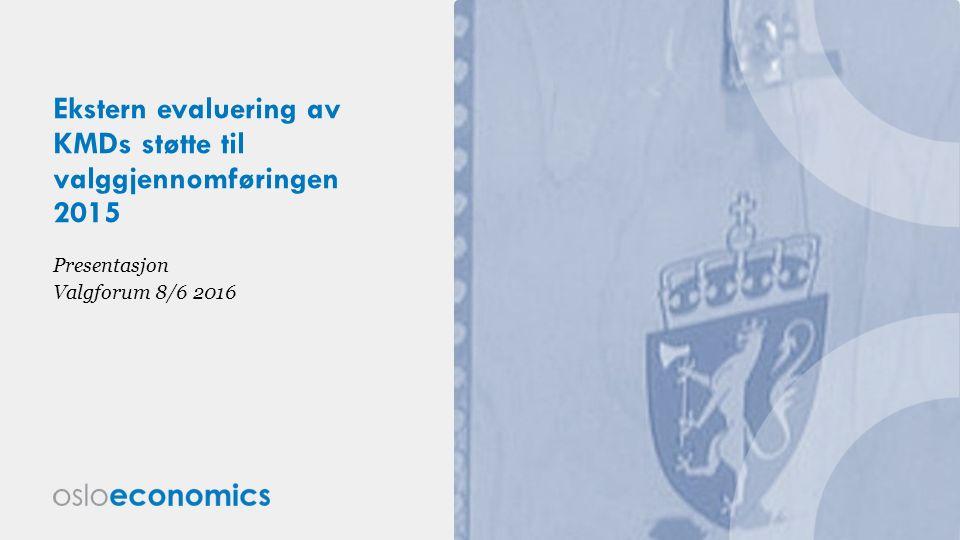 Ekstern evaluering av KMDs støtte til valggjennomføringen 2015 Presentasjon Valgforum 8/6 2016