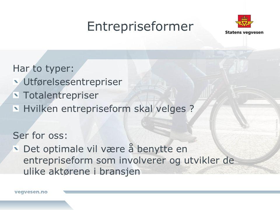 Entrepriseformer Har to typer: Utførelsesentrepriser Totalentrepriser Hvilken entrepriseform skal velges .