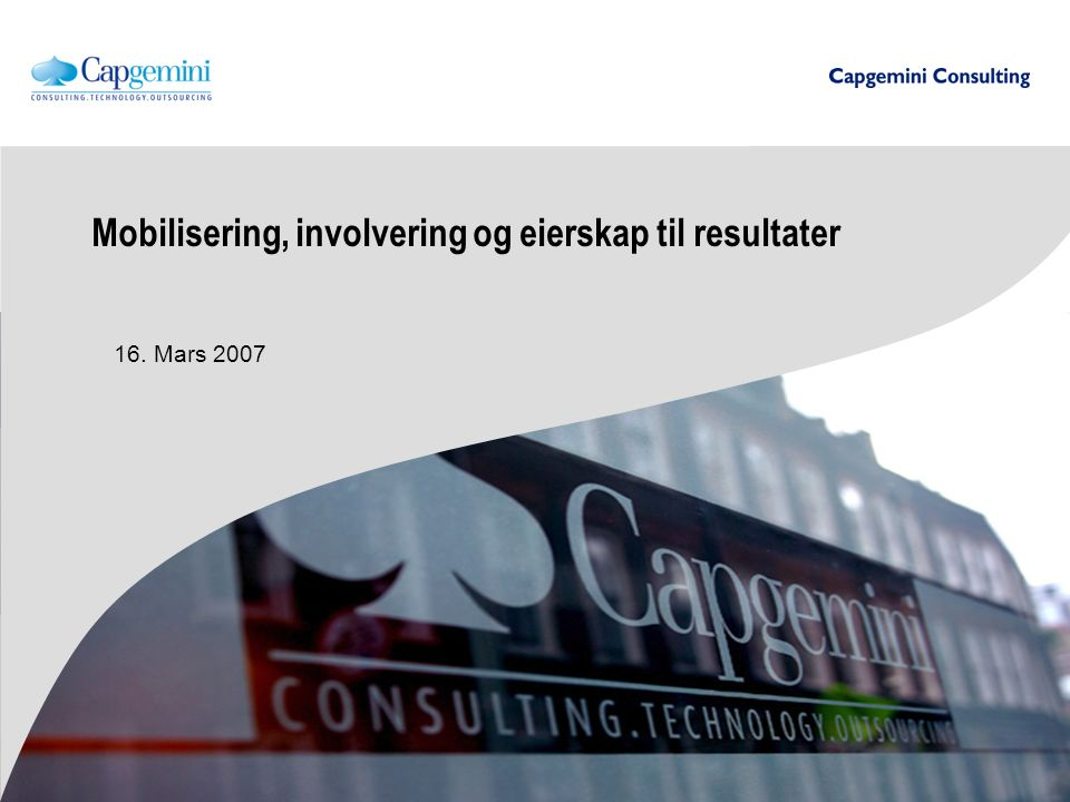 in collaboration with 1 Kilde: Capgemini / EIU Business Transformation European Survey Hva går galt i store omstillingsprogrammer .