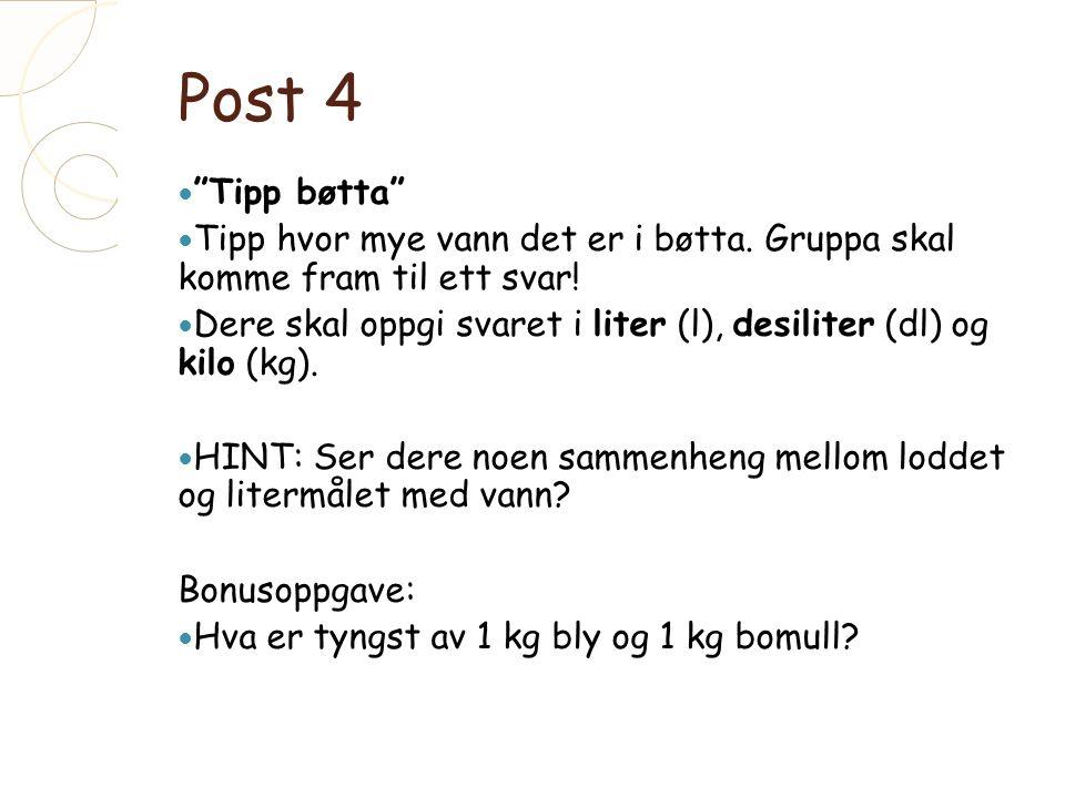 Post 4 Tipp bøtta Tipp hvor mye vann det er i bøtta.