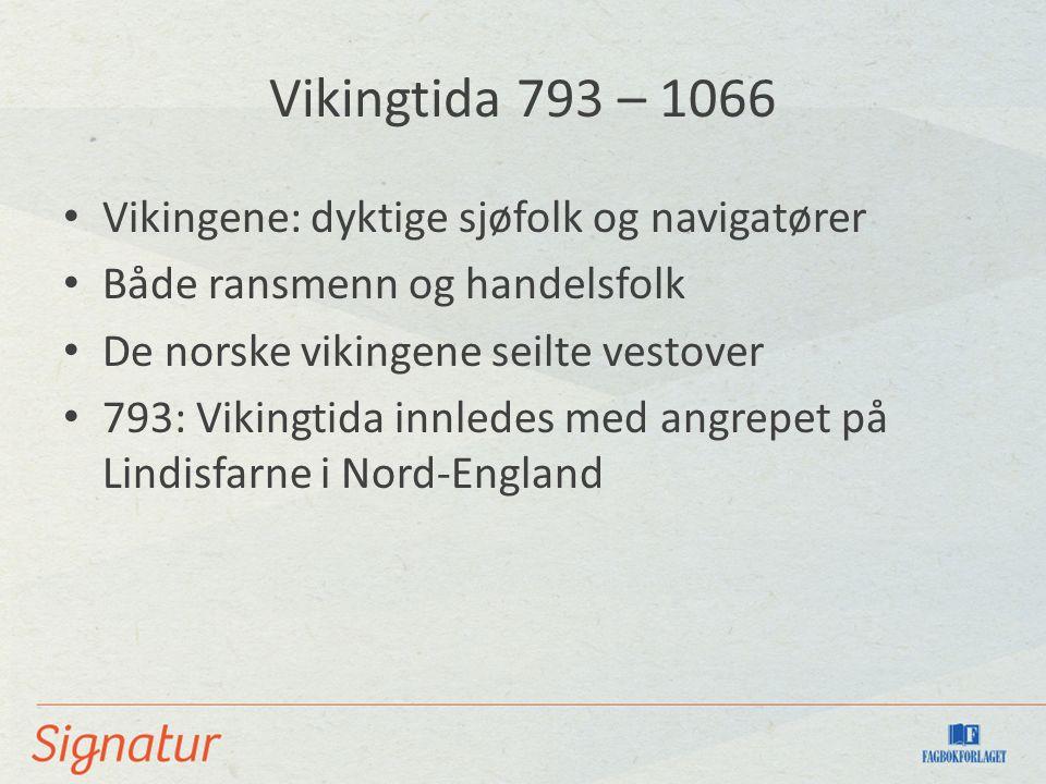 Vikingtida 793 – 1066, forts.