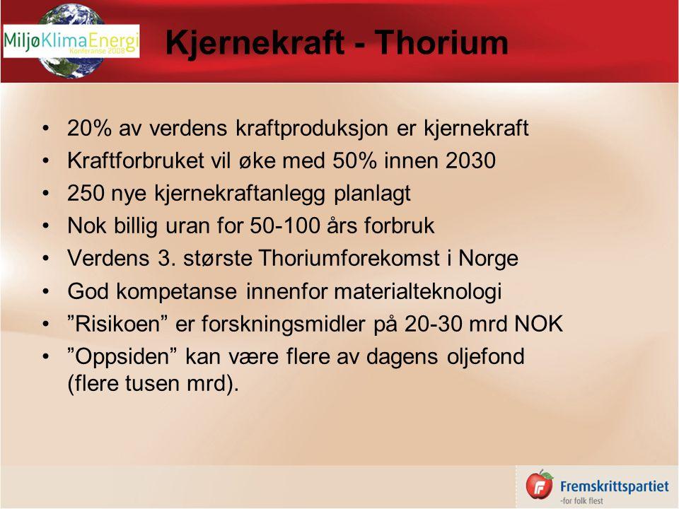 Kjernekraft - Thorium 20% av verdens kraftproduksjon er kjernekraft Kraftforbruket vil øke med 50% innen 2030 250 nye kjernekraftanlegg planlagt Nok billig uran for 50-100 års forbruk Verdens 3.