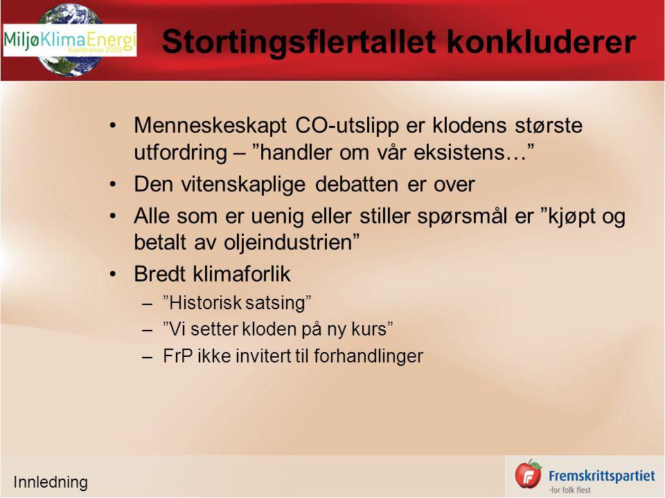 Kyotoavtalen Rammeverket for å redusere klimagassutslipp Klimaforliket forsterket Norges forpliktelser FrP stemte mot avtalen –En dårlig avtale bedre enn ingen avtale.