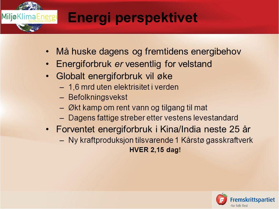 Energi perspektivet Må huske dagens og fremtidens energibehov Energiforbruk er vesentlig for velstand Globalt energiforbruk vil øke –1,6 mrd uten elek
