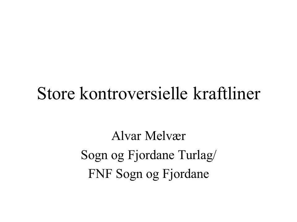 Store kontroversielle kraftliner Alvar Melvær Sogn og Fjordane Turlag/ FNF Sogn og Fjordane