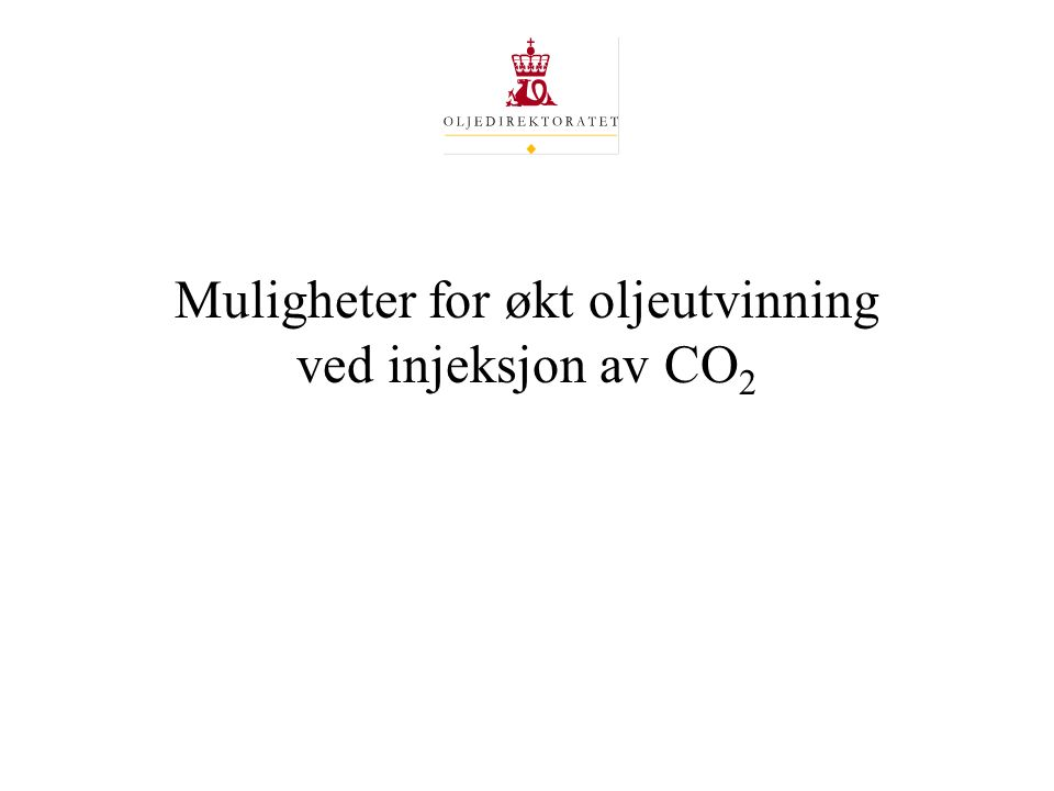 Muligheter for økt oljeutvinning ved injeksjon av CO 2