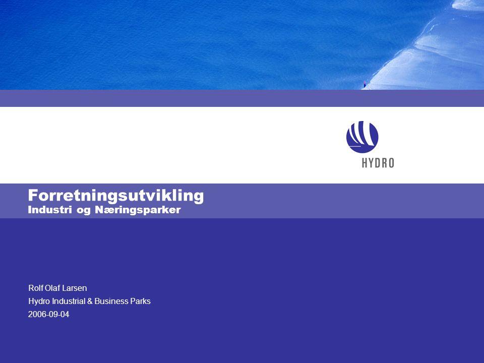 Rolf Olaf Larsen Hydro Industrial & Business Parks 2006-09-04 Forretningsutvikling Industri og Næringsparker