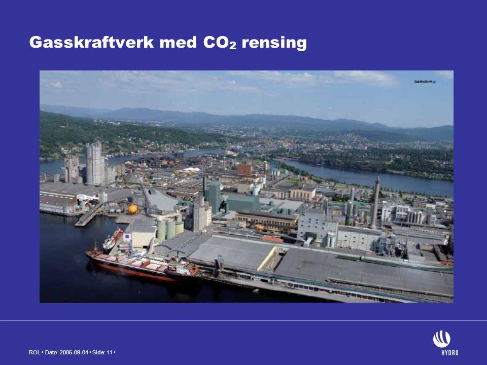 ROL Dato: 2006-09-04 Side: 11 Gasskraftverk med CO 2 rensing