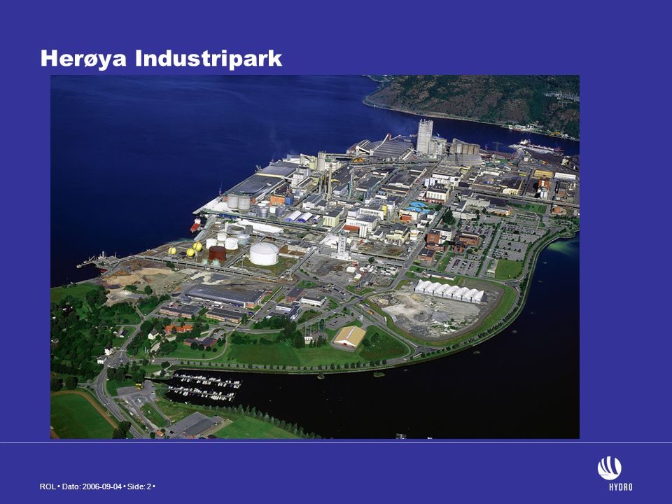 ROL Dato: 2006-09-04 Side: 2 Herøya Industripark