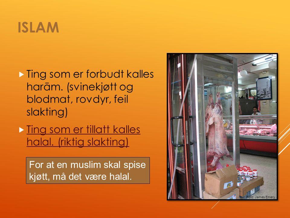 ISLAM  Ting som er forbudt kalles harām.