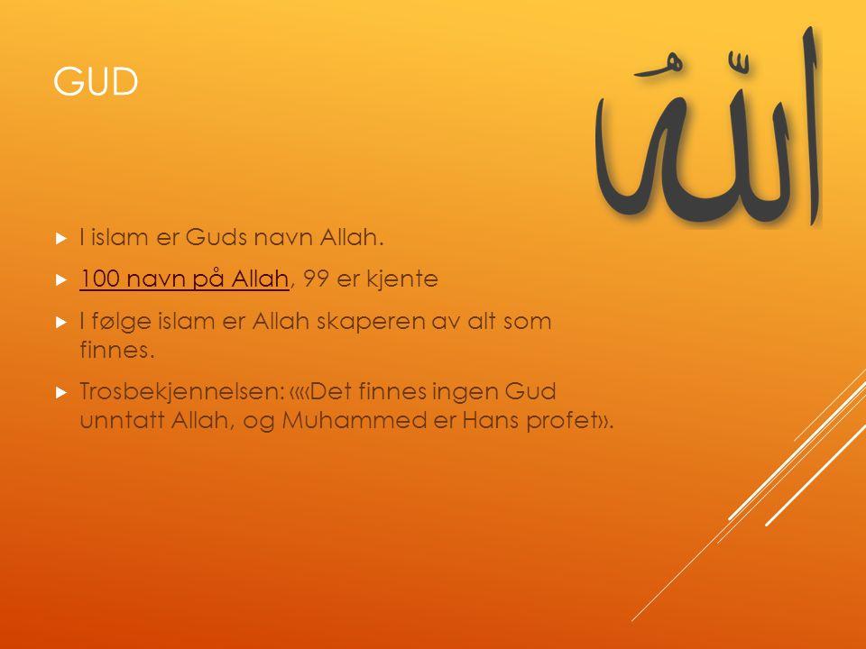 GUD  I islam er Guds navn Allah.