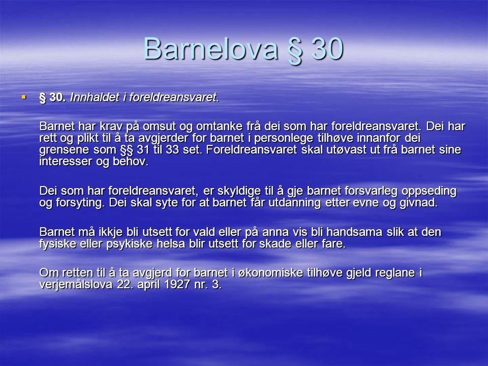 Barnelova § 30  § 30. Innhaldet i foreldreansvaret.
