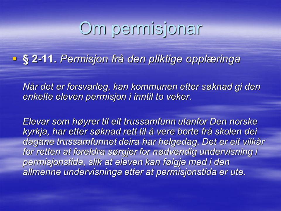 Om permisjonar  § 2-11. Permisjon frå den pliktige opplæringa  § 2-11.