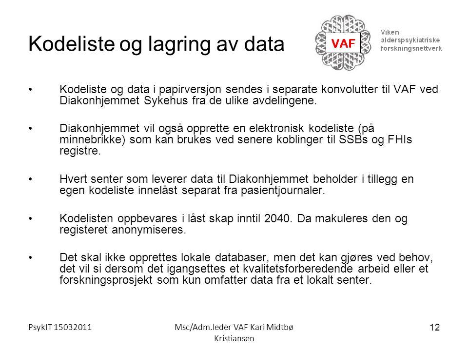 PsykIT 15032011Msc/Adm.leder VAF Kari Midtbø Kristiansen Kodeliste og lagring av data Kodeliste og data i papirversjon sendes i separate konvolutter t