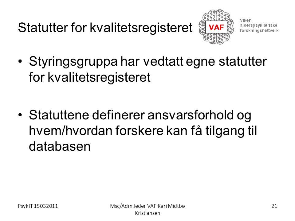 PsykIT 15032011Msc/Adm.leder VAF Kari Midtbø Kristiansen Statutter for kvalitetsregisteret Styringsgruppa har vedtatt egne statutter for kvalitetsregi