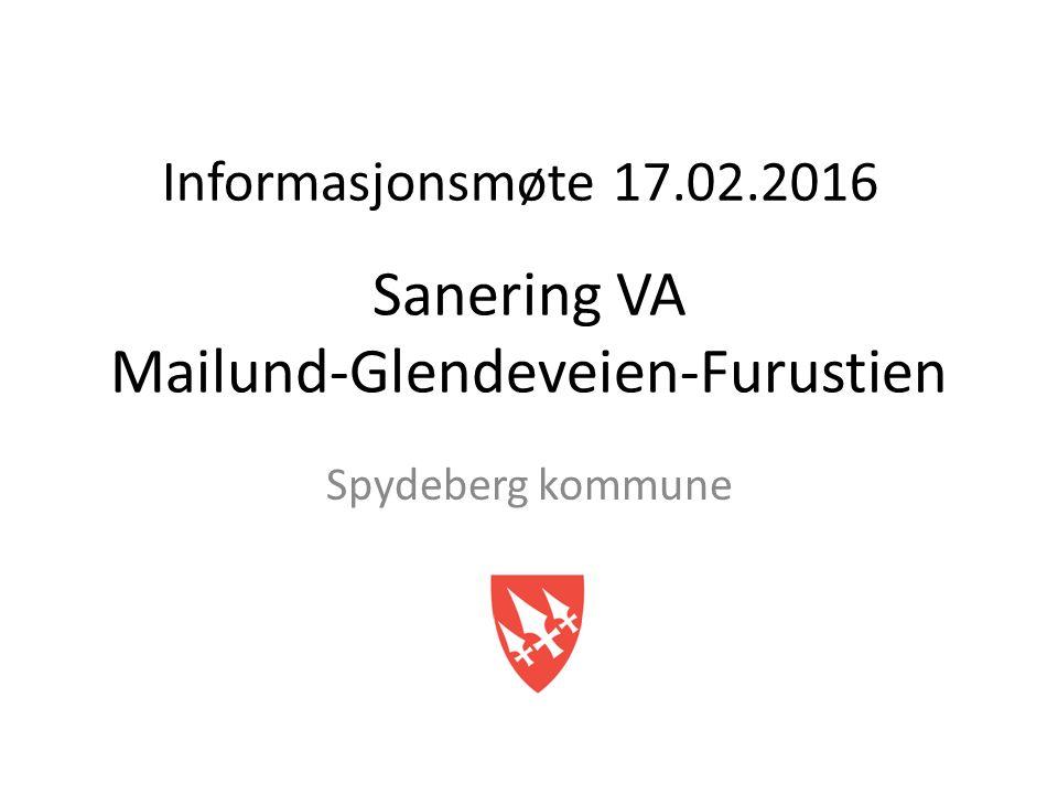 Sanering VA Mailund-Glendeveien-Furustien Spydeberg kommune Informasjonsmøte 17.02.2016