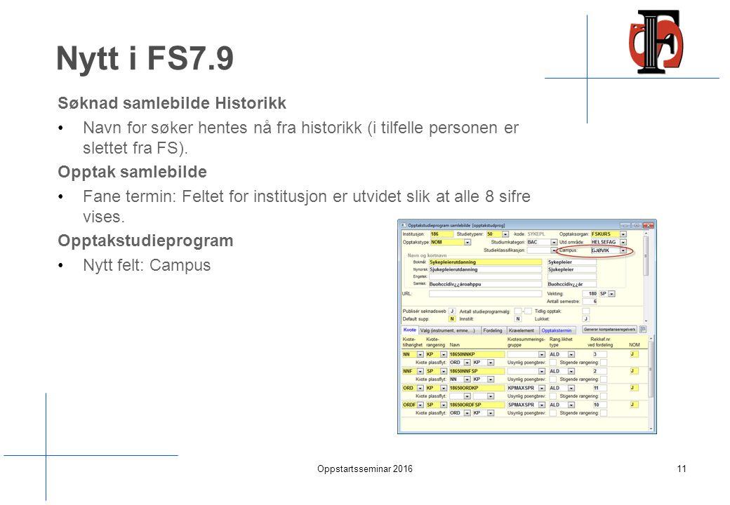 Nytt i FS7.9 Søknad samlebilde Historikk Navn for søker hentes nå fra historikk (i tilfelle personen er slettet fra FS).