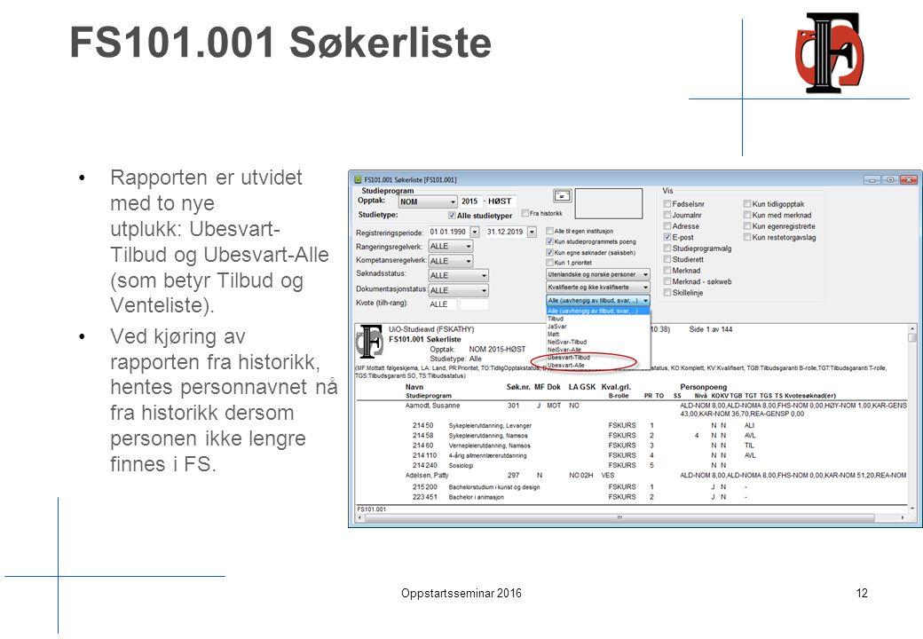 FS101.001 Søkerliste Rapporten er utvidet med to nye utplukk: Ubesvart- Tilbud og Ubesvart-Alle (som betyr Tilbud og Venteliste).