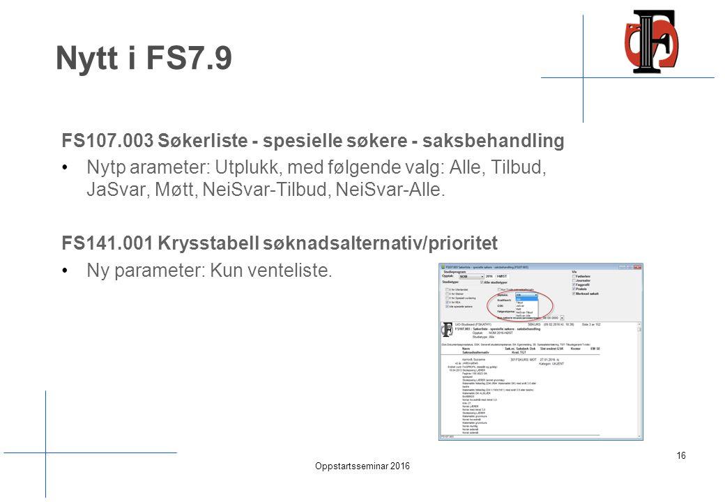 Nytt i FS7.9 FS107.003 Søkerliste - spesielle søkere - saksbehandling Nytp arameter: Utplukk, med følgende valg: Alle, Tilbud, JaSvar, Møtt, NeiSvar-Tilbud, NeiSvar-Alle.