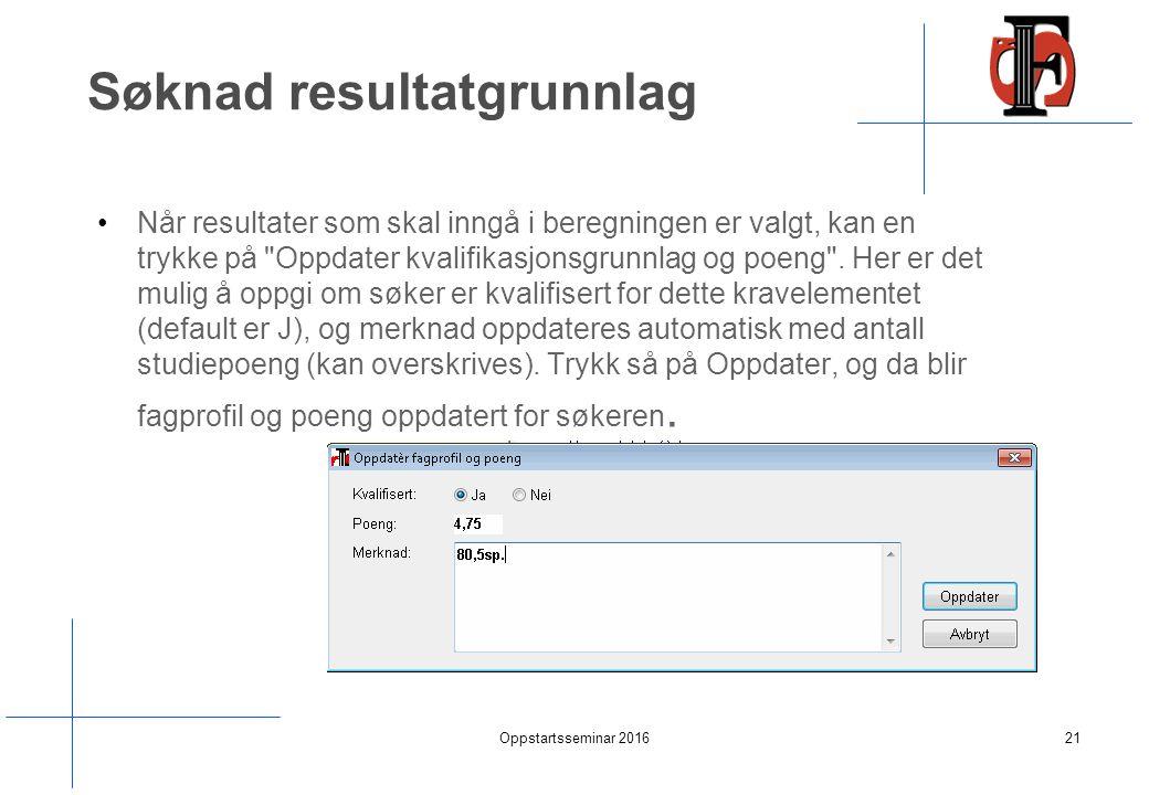 Søknad resultatgrunnlag Når resultater som skal inngå i beregningen er valgt, kan en trykke på Oppdater kvalifikasjonsgrunnlag og poeng .