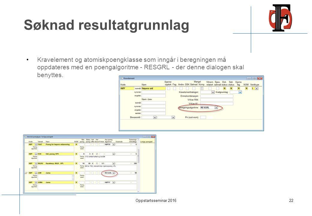 Søknad resultatgrunnlag Kravelement og atomiskpoengklasse som inngår i beregningen må oppdateres med en poengalgoritme - RESGRL - der denne dialogen skal benyttes.
