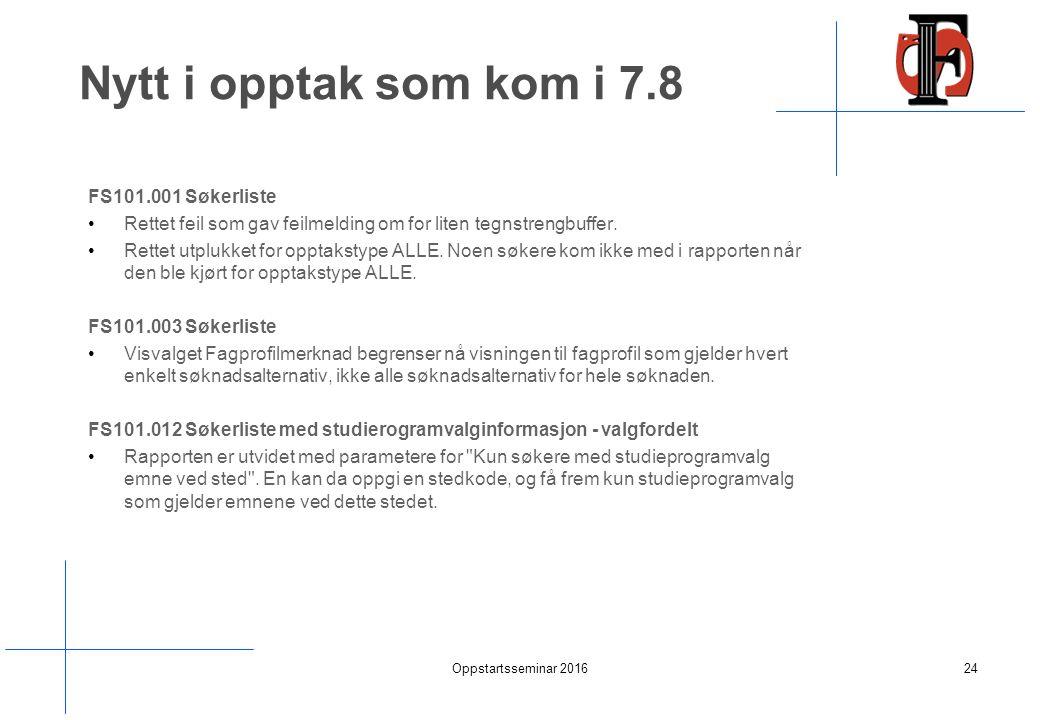 Nytt i opptak som kom i 7.8 FS101.001 Søkerliste Rettet feil som gav feilmelding om for liten tegnstrengbuffer.