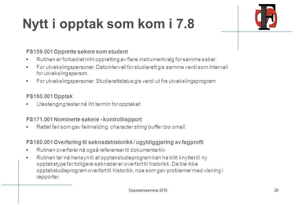 Nytt i opptak som kom i 7.8 FS159.001 Opprette søkere som student Rutinen er forbedret mht oppretting av flere instrumentvalg for samme søker.