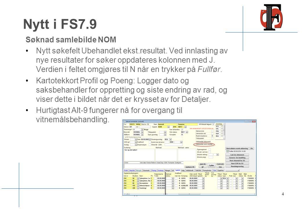 Nytt i FS7.9 FS101.014 Behandlingsdokumenter (NOM) / Mottatte dokumenter (lokal) For NOM-opptak: Viser frem også dokumenter lastet opp av søkeren selv.