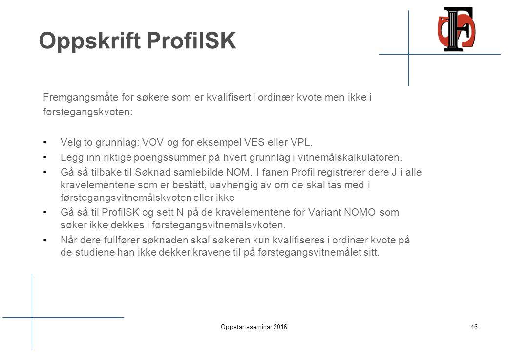 Oppskrift ProfilSK Fremgangsmåte for søkere som er kvalifisert i ordinær kvote men ikke i førstegangskvoten: Velg to grunnlag: VOV og for eksempel VES eller VPL.