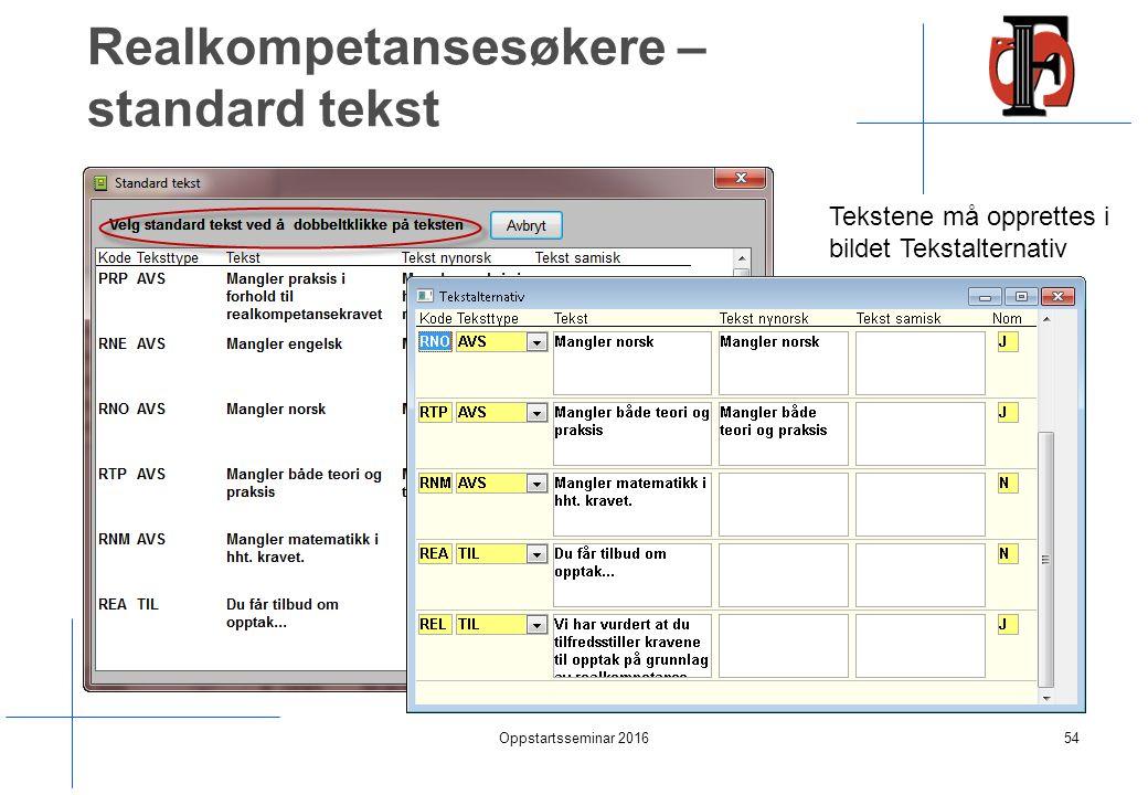 Realkompetansesøkere – standard tekst Oppstartsseminar 201654 Tekstene må opprettes i bildet Tekstalternativ