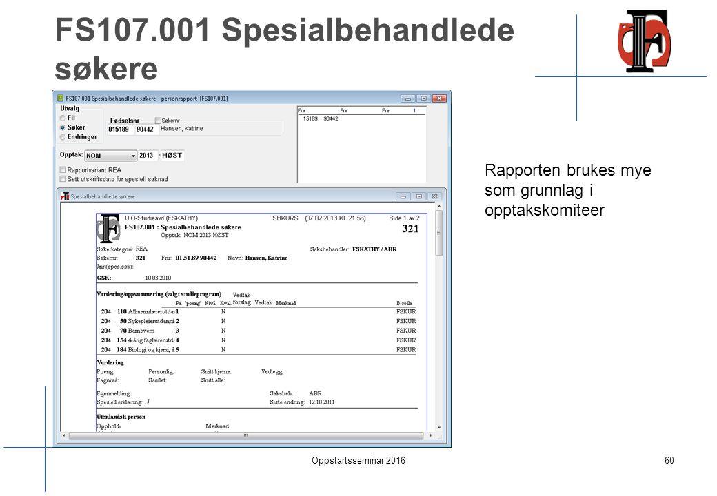 FS107.001 Spesialbehandlede søkere Oppstartsseminar 201660 Rapporten brukes mye som grunnlag i opptakskomiteer