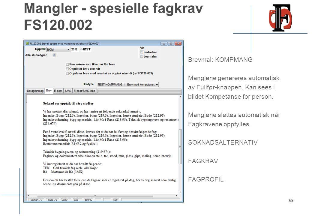 Mangler - spesielle fagkrav FS120.002 Brevmal: KOMPMANG Manglene genereres automatisk av Fullfør-knappen.