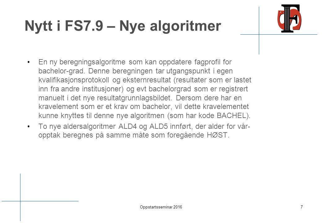 Nytt i FS7.9 – Nye algoritmer En ny beregningsalgoritme som kan oppdatere fagprofil for bachelor-grad.