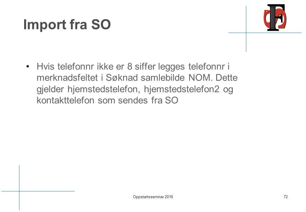 Import fra SO Hvis telefonnr ikke er 8 siffer legges telefonnr i merknadsfeltet i Søknad samlebilde NOM.