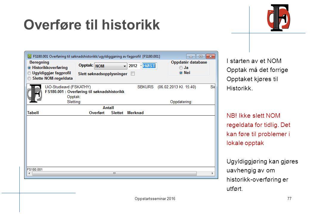 Overføre til historikk I starten av et NOM Opptak må det forrige Opptaket kjøres til Historikk.