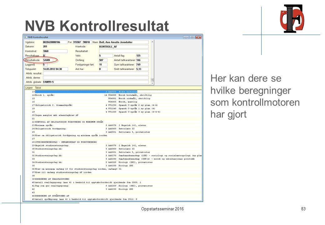 NVB Kontrollresultat Her kan dere se hvilke beregninger som kontrollmotoren har gjort Oppstartsseminar 201683