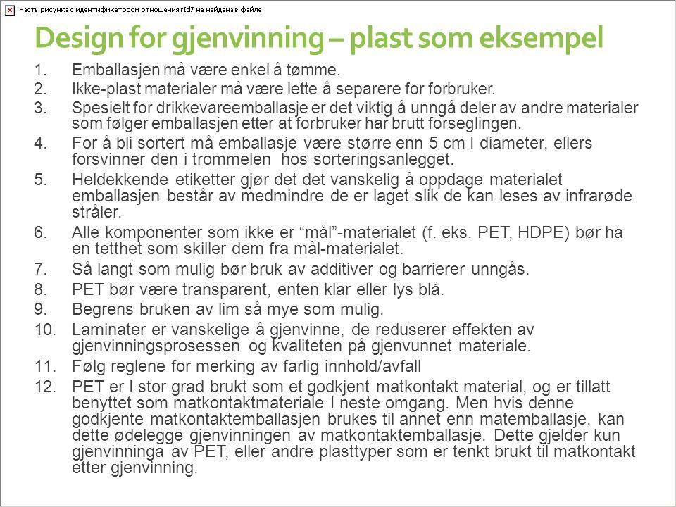Design for gjenvinning – plast som eksempel 1.Emballasjen må være enkel å tømme.