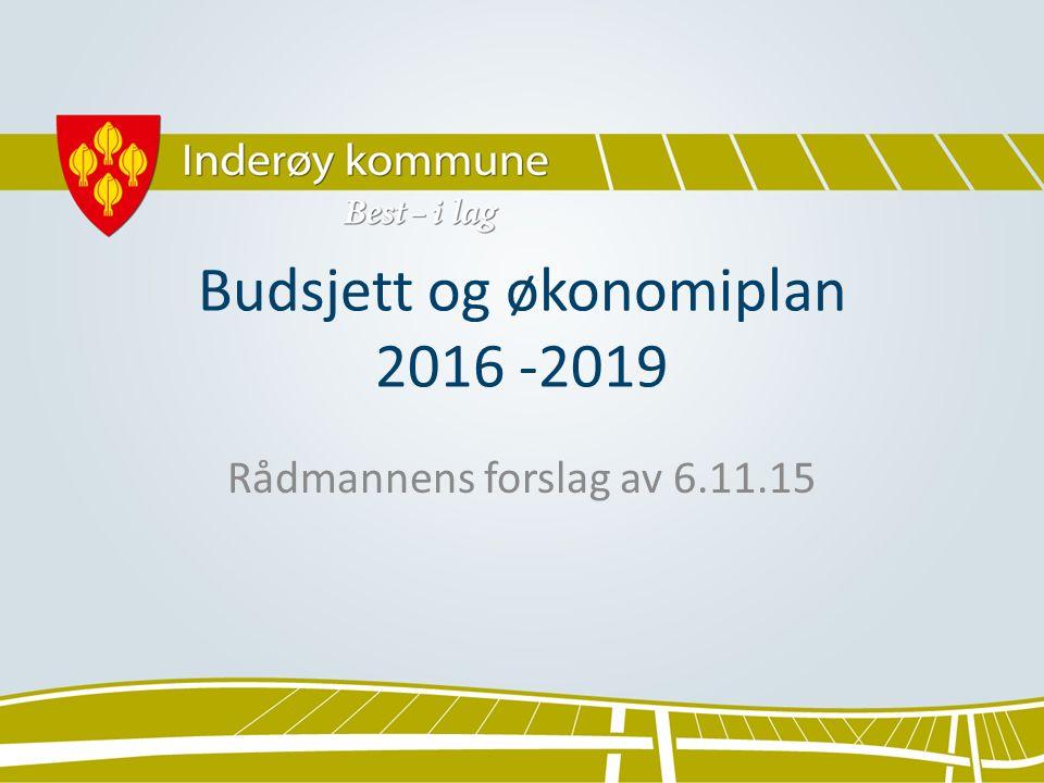 Budsjett og økonomiplan 2016 -2019 Rådmannens forslag av 6.11.15