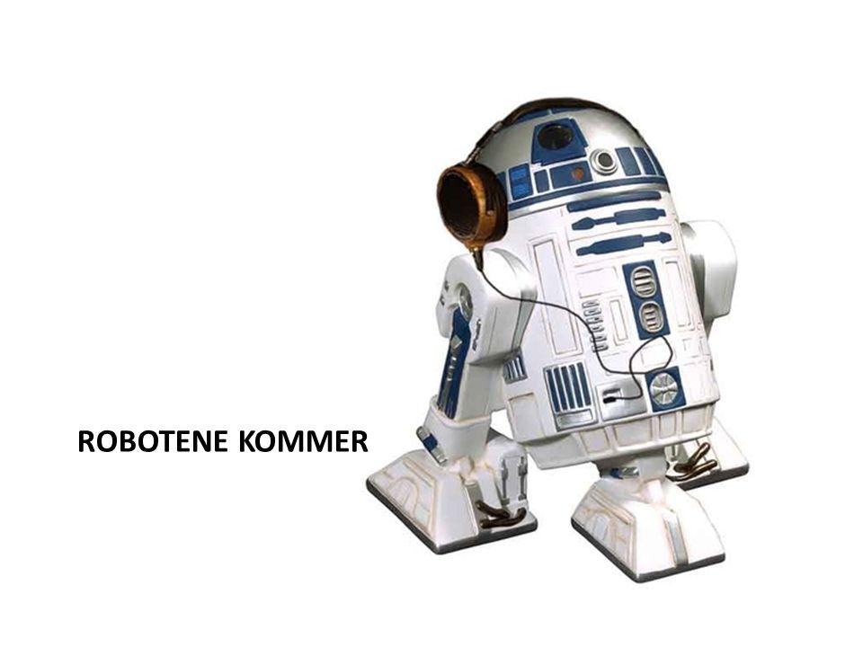 ROBOTENE KOMMER