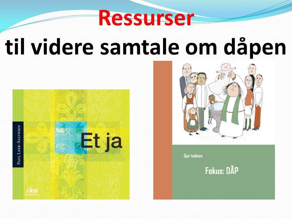 Ressurser til videre samtale om dåpen