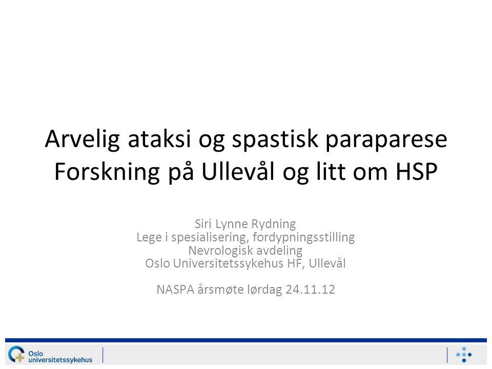 Genetiske former for HSP Noen vanlige former –SPG4, 3, 31, 11 kan testes for i Norge i dag Mange kun funnet i en familie Svært mange har ikke kjent genetisk diagnose –Foreløpig…
