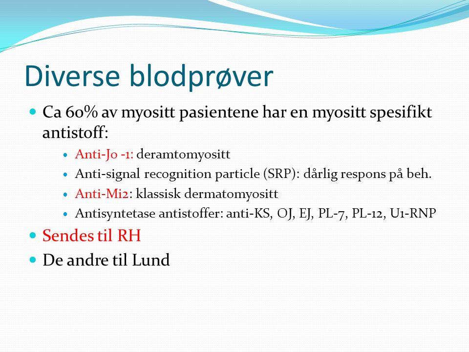 Diverse blodprøver Ca 60% av myositt pasientene har en myositt spesifikt antistoff: Anti-Jo -1: deramtomyositt Anti-signal recognition particle (SRP): dårlig respons på beh.