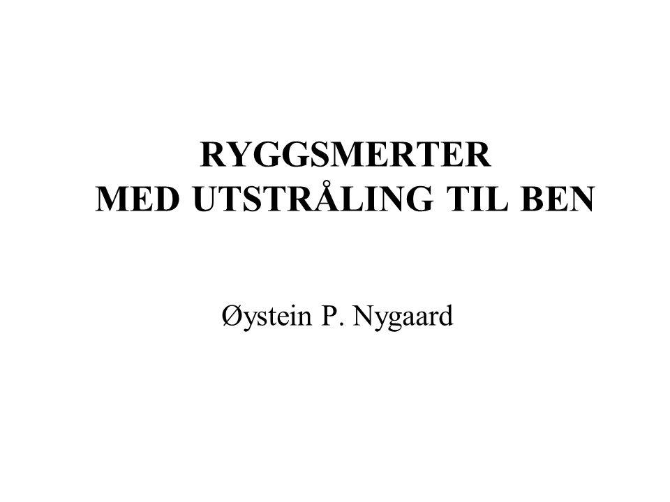 RYGGSMERTER MED UTSTRÅLING TIL BEN Øystein P. Nygaard